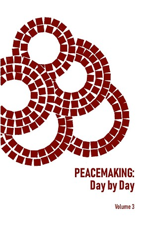 Peacemaking: Day by Day, Volume 3