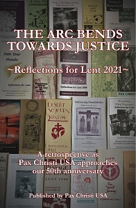 The Arc Bends Towards Justice: Reflections for Lent 2021