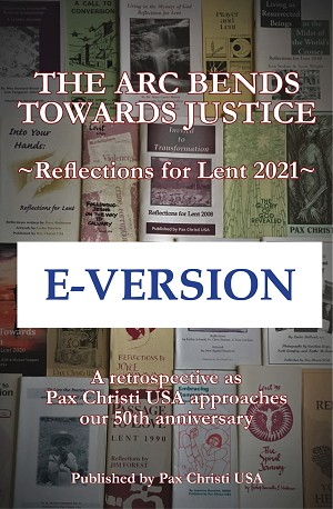 E-Version: The Arc Bends Towards Justice: Reflections for Lent 2021